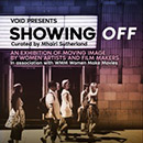 Showing Off An exhibition of moving image by women artists and film makers