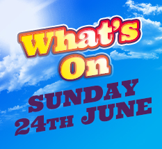 What's On Saturday  24th  June