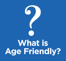 What is Age Friendly?
